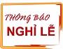 Thông báo nghỉ lễ Giỗ tổ Hùng Vương và Ngày Giải phóng Miền Nam 30/4 và Quốc tế Lao động